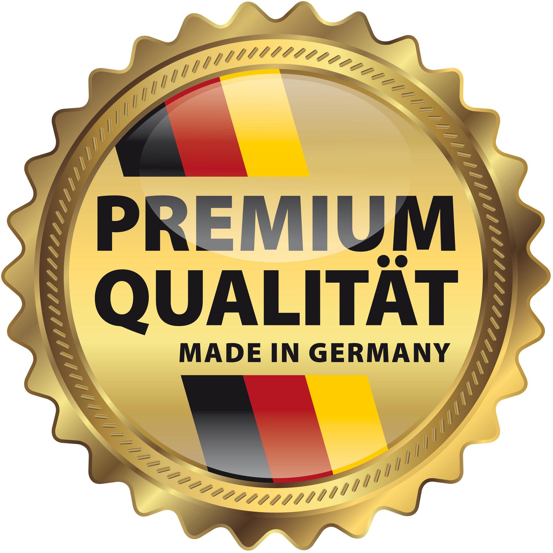 Premium Qualität - Made in Germany